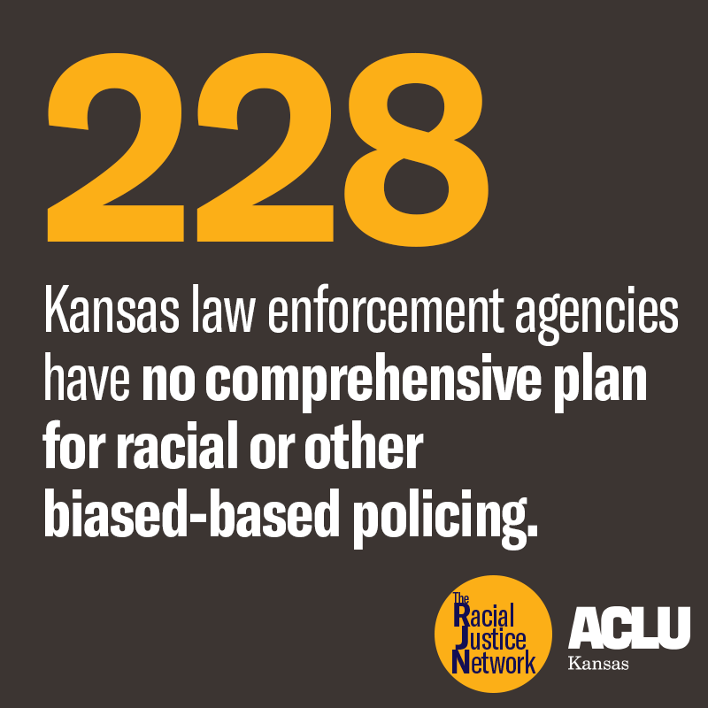 228 KS law enforcement agencies have no plan for racial or other biased-based policing