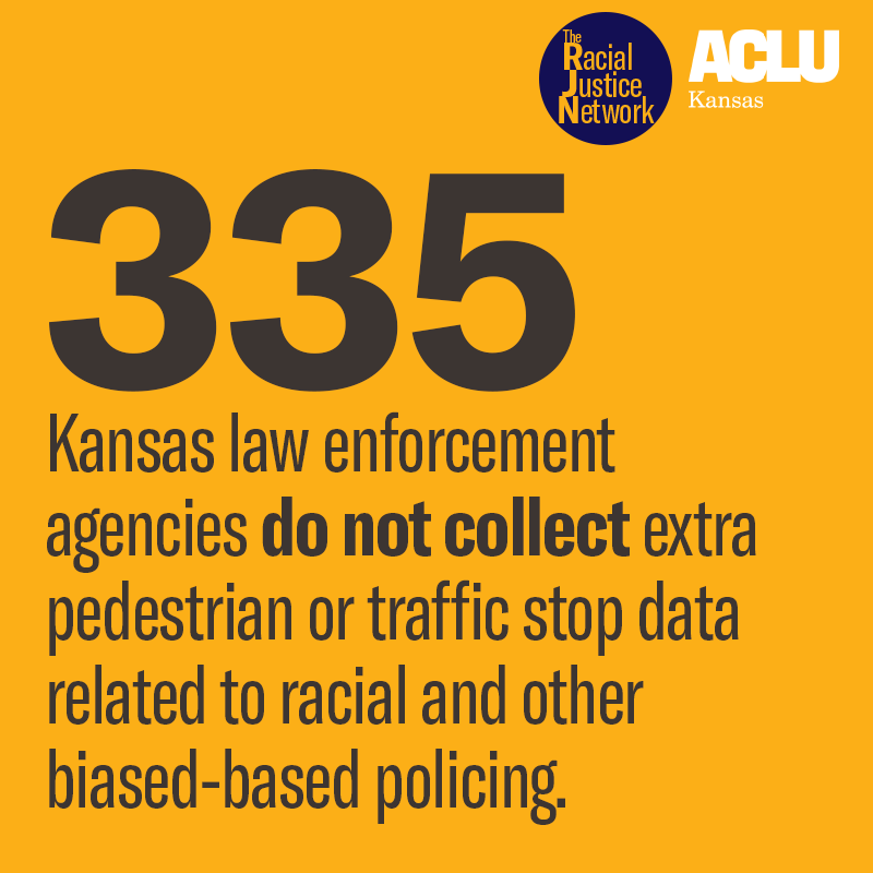 335 Kansas law enforcement agencies collect no extra traffic stop data related to biased policing