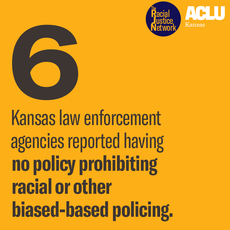 6 KS law enforcement agencies have no policy prohibiting racial or other biased-based policing