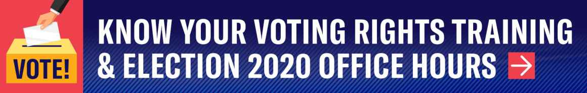 Know Your Voting Rights Training Election 2020 Office Hours