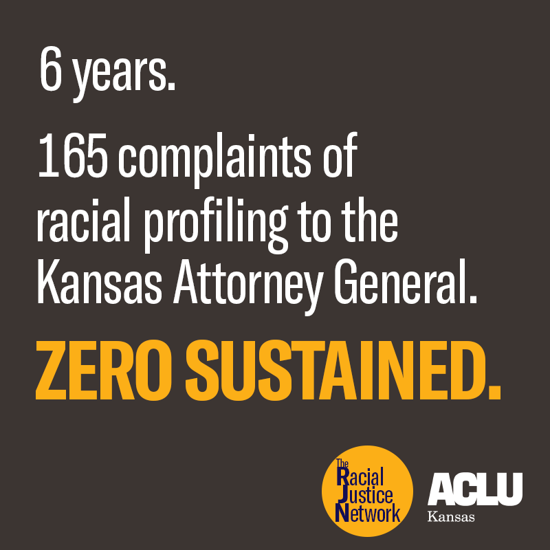 The Kansas Attorney General has sustained zero racial profiling complaints in 6 years