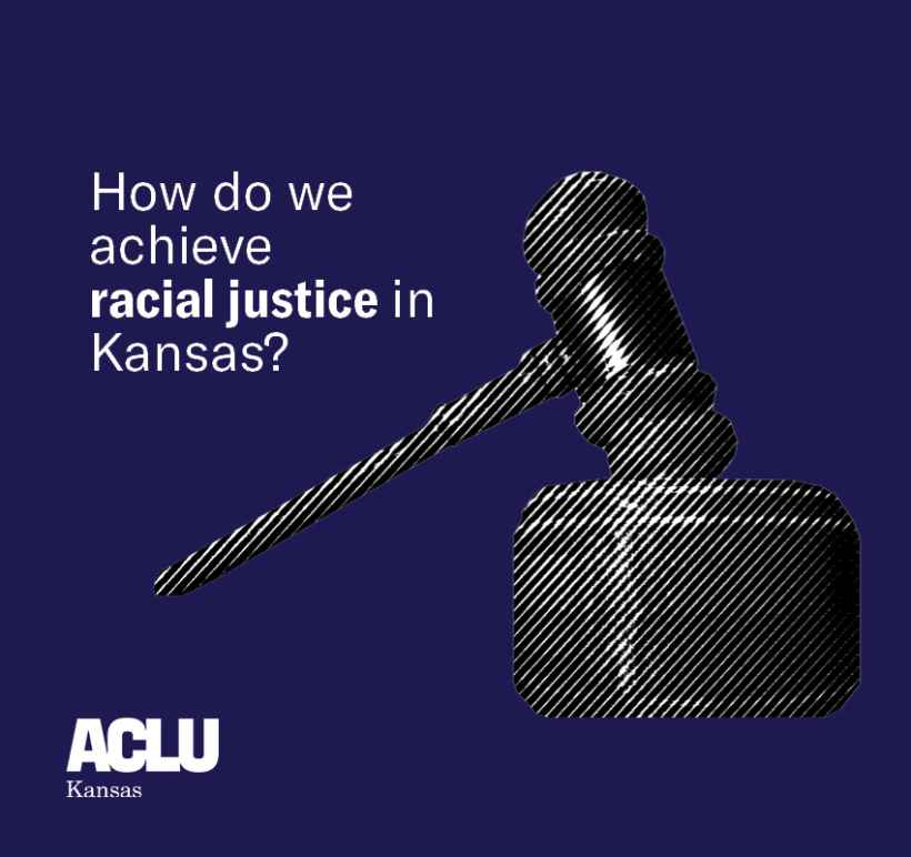 How do we achieve racial justice in Kansas?